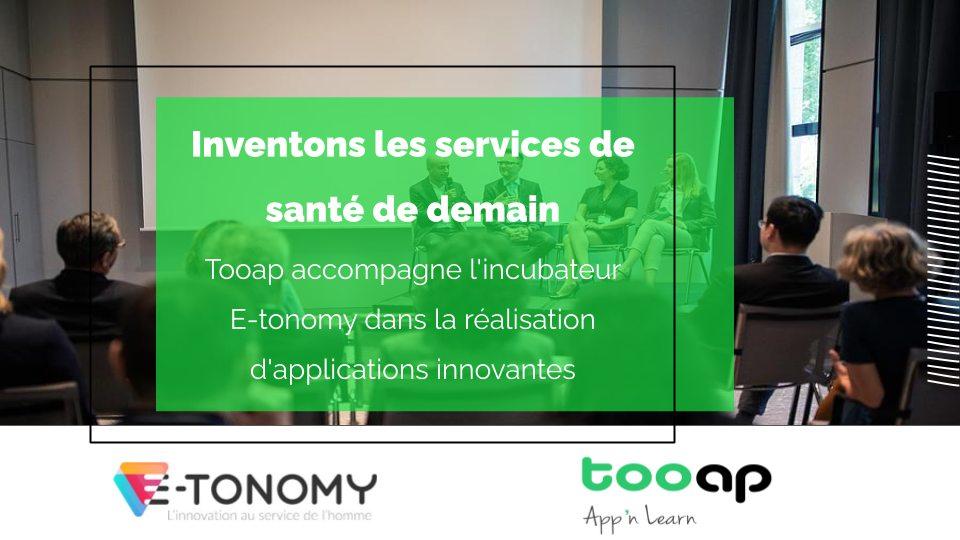 Tooap accompagne l'incubateur E-Tonomy dans la réalisation des services de santé de demain