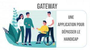 Gateway : une application pour dépasser le handicap